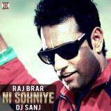 download Ni Sohniye Raj Brar,Dj Sanj mp3 song
