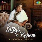 Lataji Ki Kahani RJ Ruchi Ki Zubani songs mp3