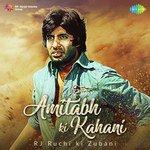 Amitabh Ki Kahani RJ Ruchi Ki Zubani songs mp3
