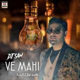 download Ve Mahi Dj Sam,Naseebo Lal mp3 song