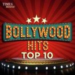 Bollywood Hits Top 10 songs mp3