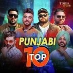 Punjabi Top 10 songs mp3