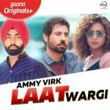 download Laat Wargi (Jhalle) Ammy Virk mp3 song