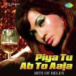 Piya Tu Ab To Aaja - Hits Of Helen songs mp3