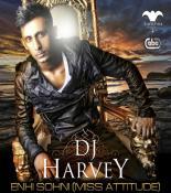 download Enhi Sohni (Miss Attitude) Dj Harvey mp3 song