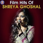 Film Hits Of Shreya Ghoshal songs mp3