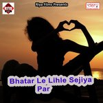Bhatar Le Lihle Sejiya Par songs mp3
