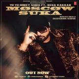 download Moscow Suka Yo Yo Honey Singh,Neha Kakkar mp3 song