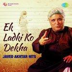 Ek Ladki Ko Dekha - Javed Akhtar Hits songs mp3