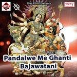 Pandalwe Me Ghanti Bajawatani songs mp3