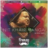 download Nit Khair Manga ReMastered Dj Frenzy,Nusrat Fateh Ali Khan mp3 song