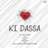 download Ki Dassa LittleLox,H Dhami mp3 song