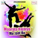 Maarata Rajaiya Me Jaat Ke songs mp3