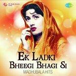 Ek Ladki Bheegi Bhagi Si - Madhubala Hits songs mp3