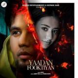 download Yaadan Fooktiyan A Kay mp3 song