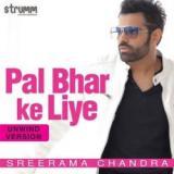 download Pal Bhar Ke Liye (Unwind Version) Sreerama Chandra mp3 song