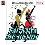 Fagunva Me Budhi songs mp3
