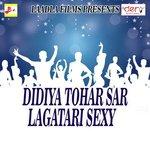 Didiya Tohar Sar Lagatari Sexy songs mp3