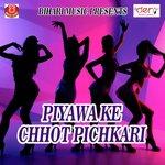 Piyawa Ke Chhot Pichkari songs mp3