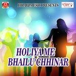 Holiya Me Bhailu Chhinar songs mp3