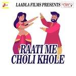 Raati Me Choli Khole songs mp3