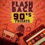 Flash Back 90&039;S Fridays songs mp3