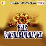 Pyar Rakshabandhan Ke songs mp3