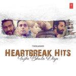 Heartbreak Hits - Tujhe Bhula Diya songs mp3