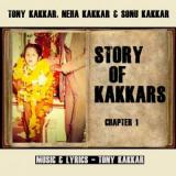 download Story of Kakkars Chapter 1 Tony Kakkar,Neha Kakkar mp3 song