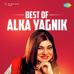 Best Of Alka Yagnik songs mp3