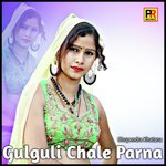 download Gulguli Chale Parna Bhupendra Khatana mp3 song