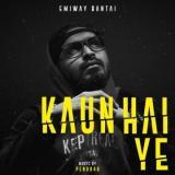 download Kaun Hai Ye Emiway Bantai mp3 song