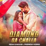 download Diamond Da Challa Original Parmish Verma,Neha Kakkar mp3 song