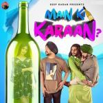 download Main Ki Karaan Deep Karan mp3 song