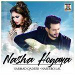 download Nasha Hogaya Naseebo Lal,Sarmad Qadeer mp3 song