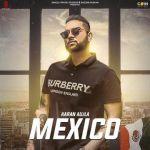 download Mexico Original Karan Aujla mp3 song
