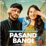download Pasand Bangi Gurlez Akhtar,Gurnam Bhullar mp3 song