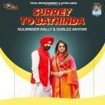 download Surrey To Bathinda Kulwinder Kally,Gurlez Akhtar mp3 song