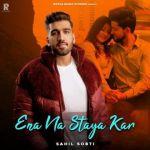 download Ena Na Staya Kar Sahil Sobti mp3 song