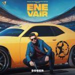 download Ene Vair Sober mp3 song