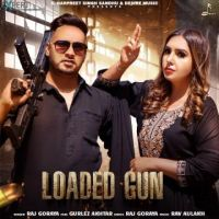 download Loaded Gun Gurlez Akhtar,Raj Goraya mp3 song