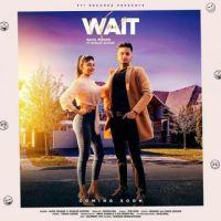 download Wait Gurlez Akhtar,Sahil Bilgan mp3 song