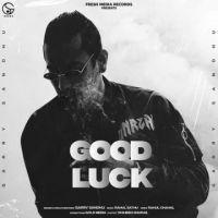 download Good Luck Garry Sandhu mp3 song