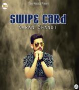 download Swipe Card Karan Bhanot mp3 song