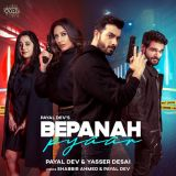 download Bepanah Pyaar Payal Dev,Yasser Desai mp3 song