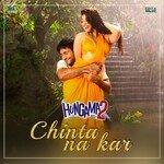 Chinta Na Kar (From Hungama 2) songs mp3