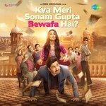 Kya Meri Sonam Gupta Bewafa Hai songs mp3